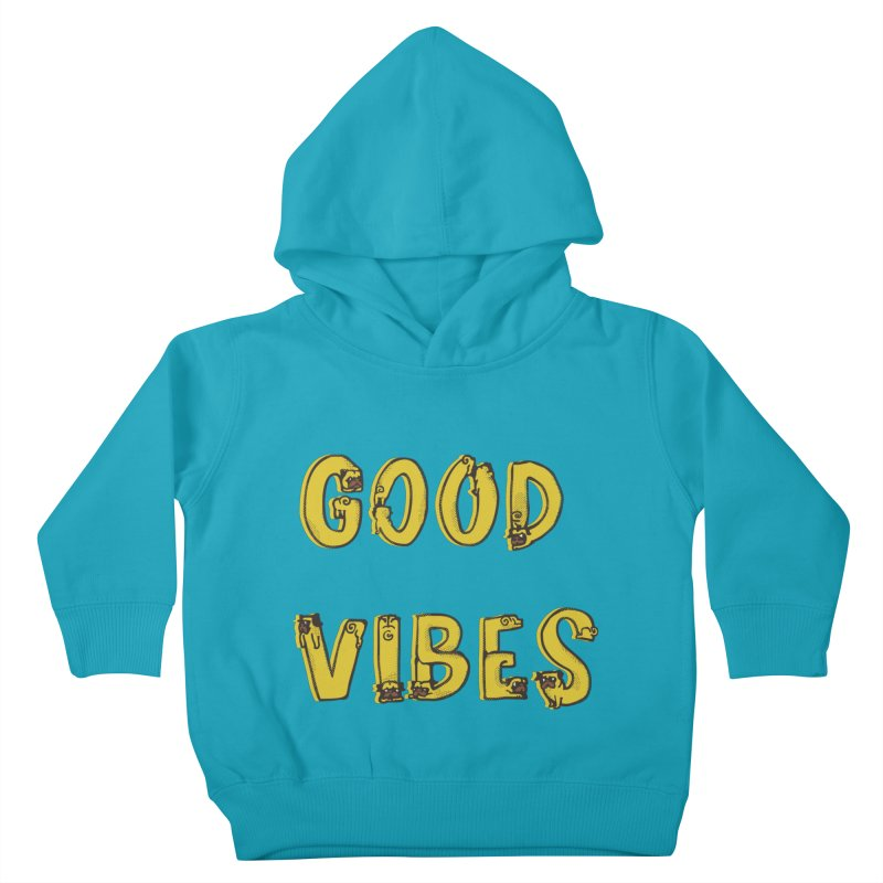 Good Vibes Pugs Kids Toddler Pullover Hoody by huebucket's Artist Shop