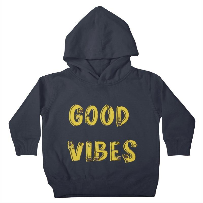 Good Vibes Pugs Kids Toddler Pullover Hoody by huebucket's Artist Shop