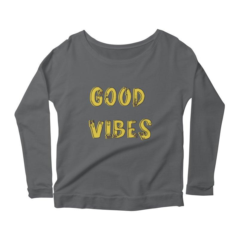Good Vibes Pugs Women's Longsleeve Scoopneck  by huebucket's Artist Shop