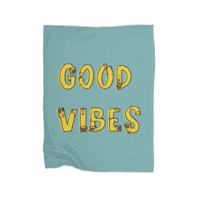 Good Vibes Pugs Home Blanket by huebucket's Artist Shop