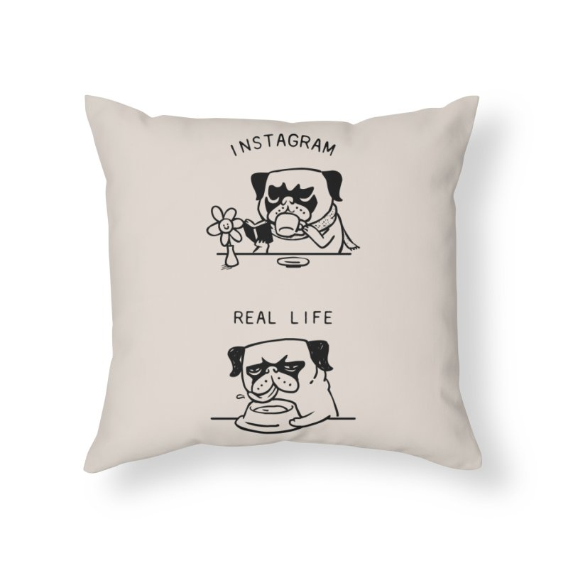 Instagram vs Real Life Home Throw Pillow by huebucket's Artist Shop