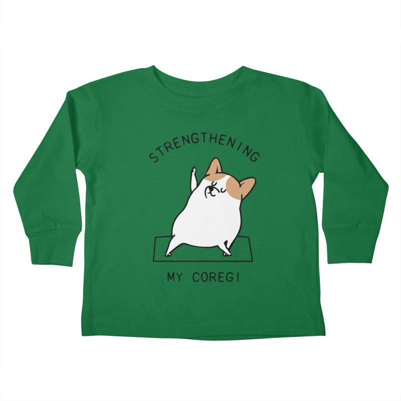 Strengthening My Coregi Kids Toddler Longsleeve T-Shirt by huebucket's Artist Shop