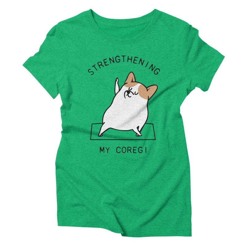 Strengthening My Coregi Women's Triblend T-Shirt by huebucket's Artist Shop