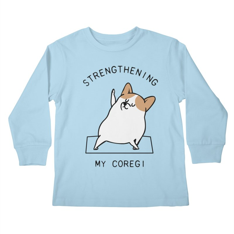 Strengthening My Coregi Kids Longsleeve T-Shirt by huebucket's Artist Shop