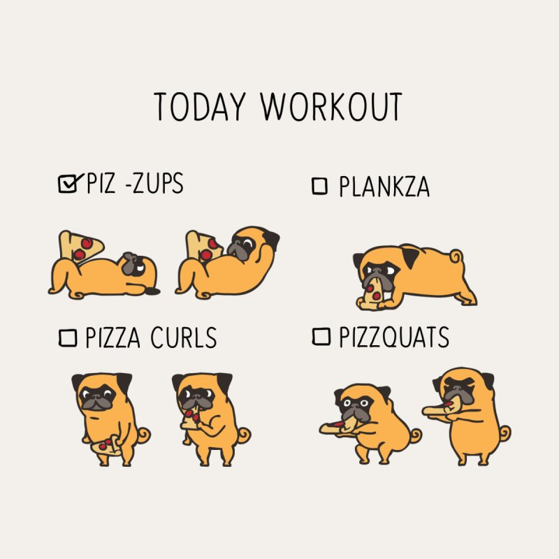 Today Workout with the pug None  by huebucket's Artist Shop