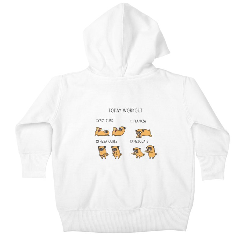 Today Workout with the pug Kids Baby Zip-Up Hoody by huebucket's Artist Shop