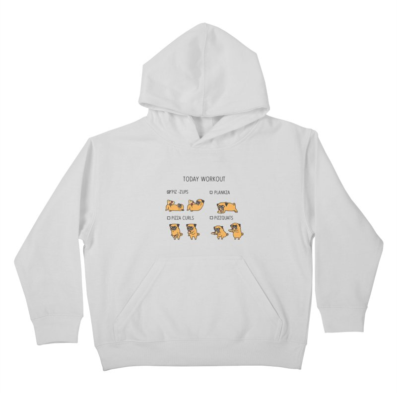 Today Workout with the pug Kids Pullover Hoody by huebucket's Artist Shop