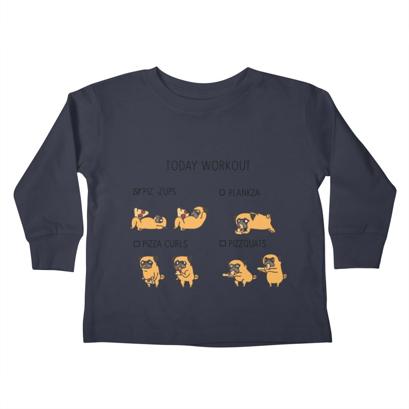Today Workout with the pug Kids Toddler Longsleeve T-Shirt by huebucket's Artist Shop