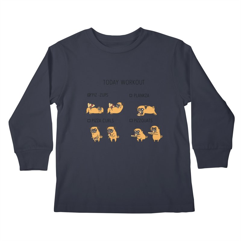 Today Workout with the pug Kids Longsleeve T-Shirt by huebucket's Artist Shop