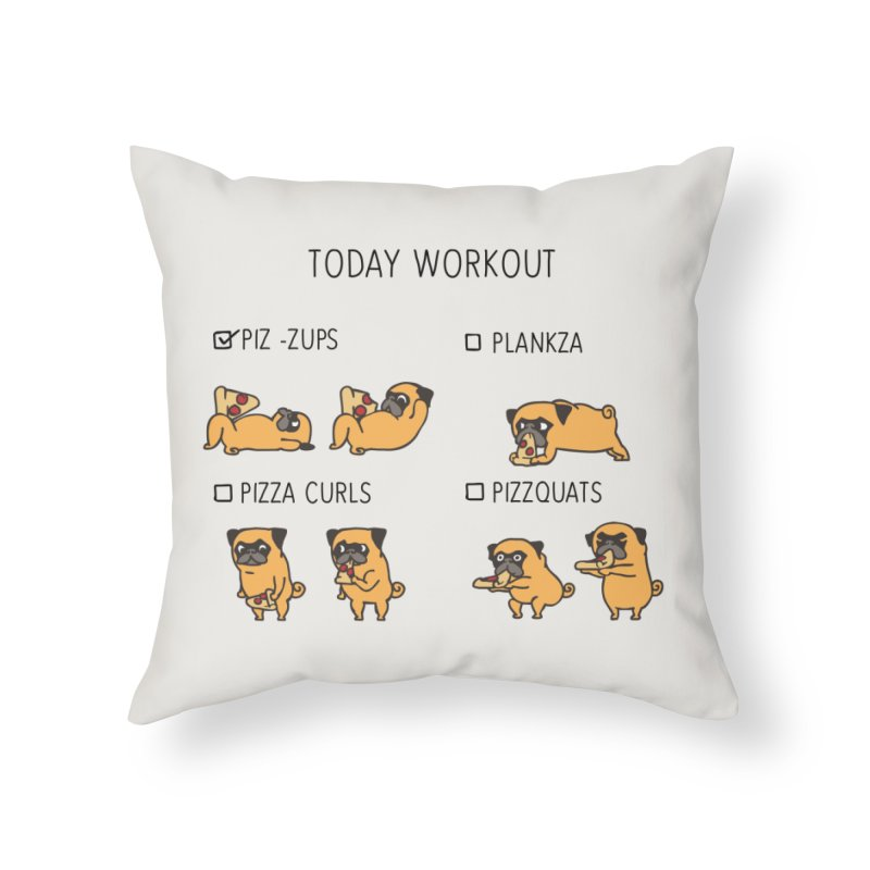 Today Workout with the pug Home Throw Pillow by huebucket's Artist Shop