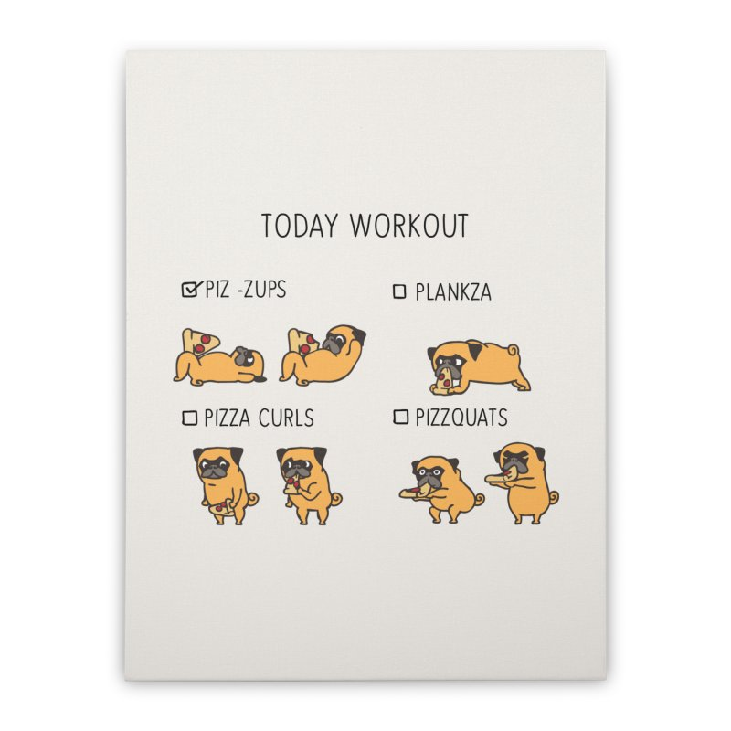 Today Workout with the pug Home Stretched Canvas by huebucket's Artist Shop