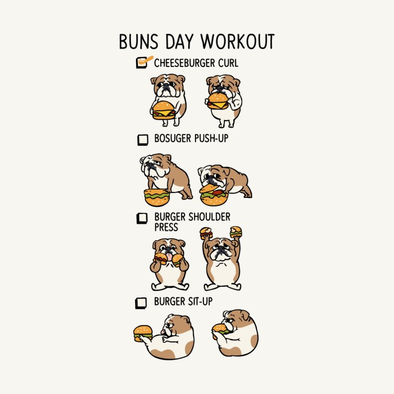 Buns Day Workout by huebucket's Artist Shop