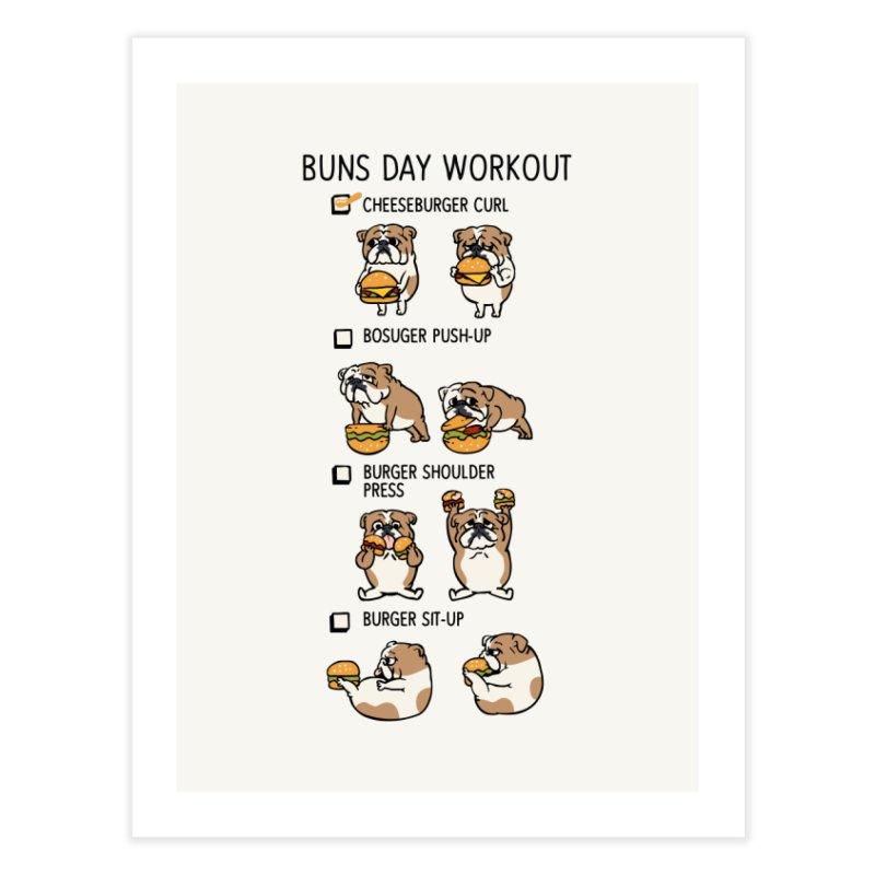 Buns Day Workout Home Fine Art Print by huebucket's Artist Shop