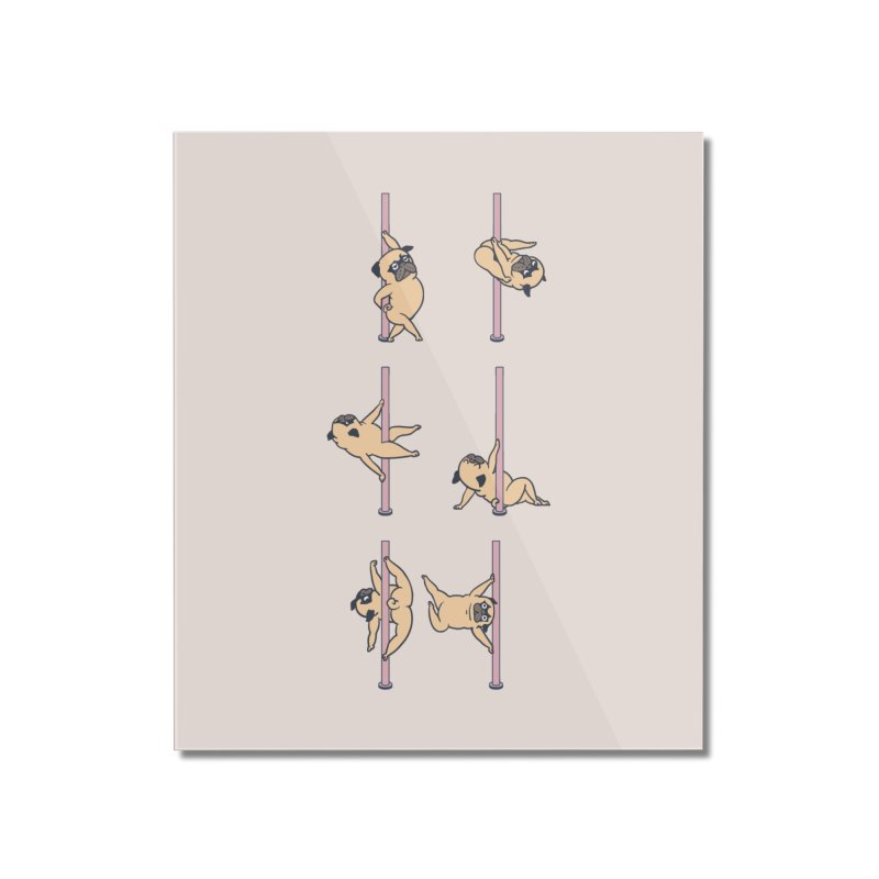 Pugs Pole Dancing Club Home Mounted Acrylic Print by huebucket's Artist Shop