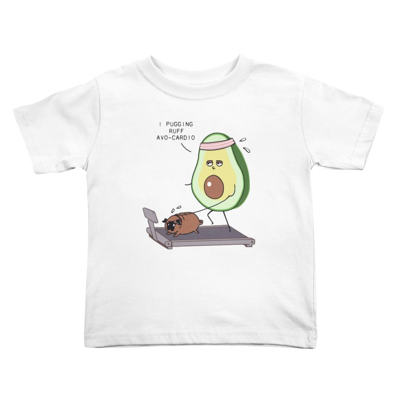I PUGGING RUFF AVOCARDIO Kids Toddler T-Shirt by huebucket's Artist Shop