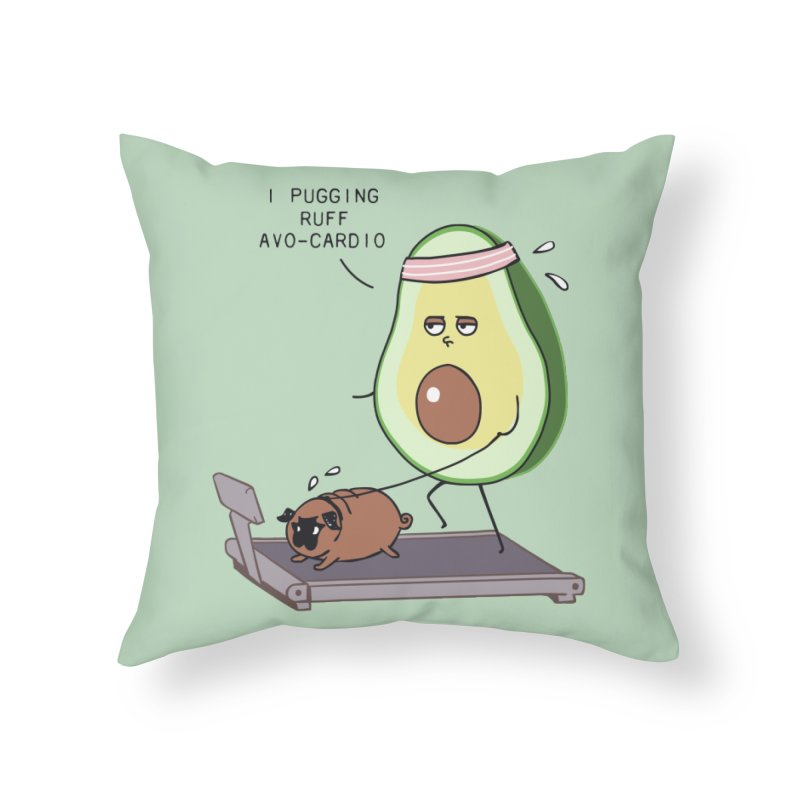 I PUGGING RUFF AVOCARDIO Home Throw Pillow by huebucket's Artist Shop