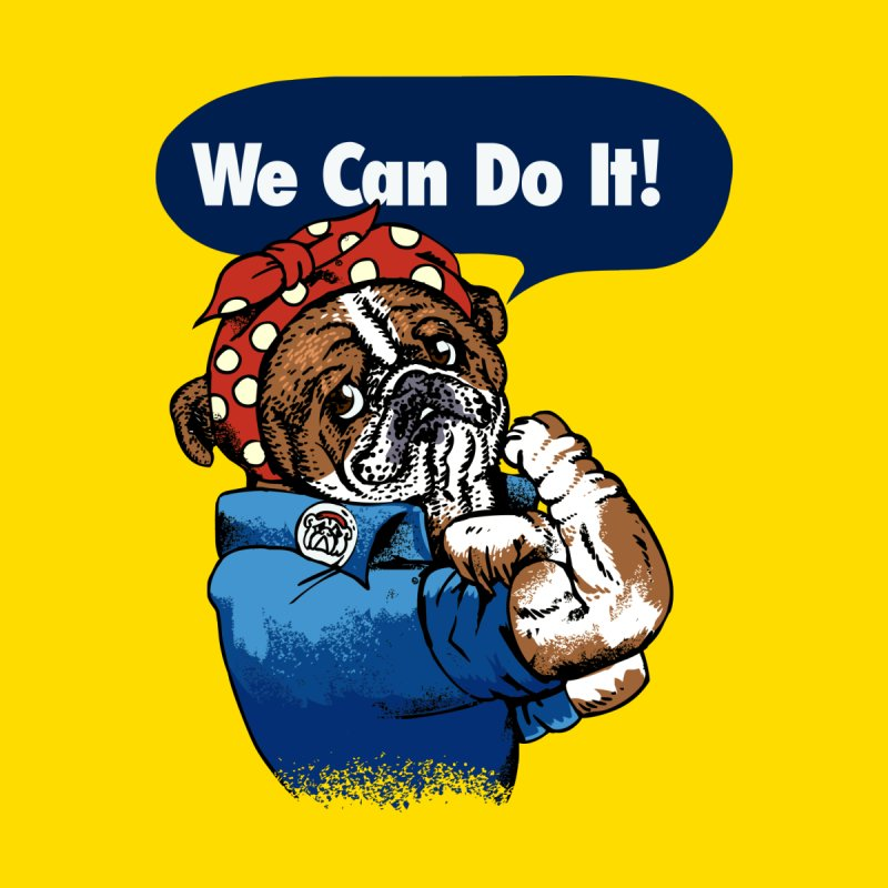 We Can Do It English Bulldog by huebucket's Artist Shop
