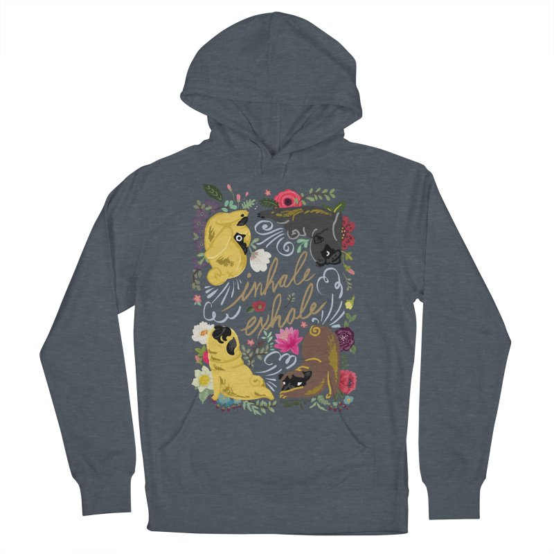 Inhale Exhale Pug Yoga Women's French Terry Pullover Hoody by huebucket's Artist Shop