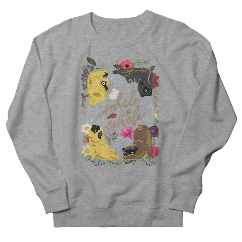 Inhale Exhale Pug Yoga Women's French Terry Sweatshirt by huebucket's Artist Shop