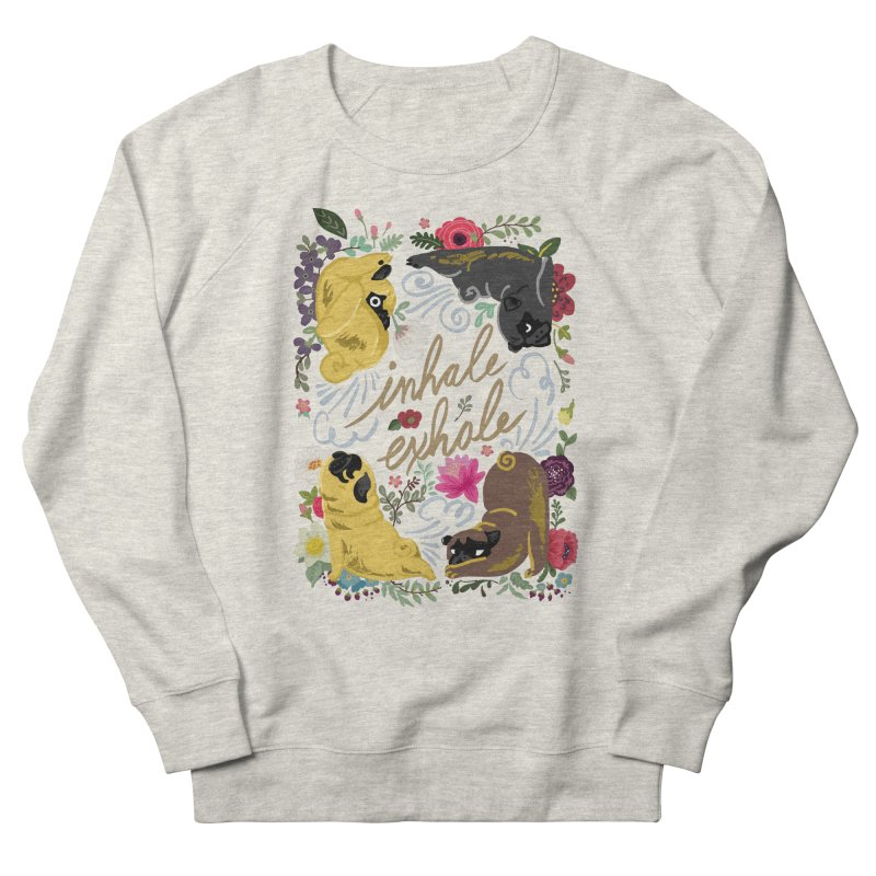 Inhale Exhale Pug Yoga Men's French Terry Sweatshirt by huebucket's Artist Shop