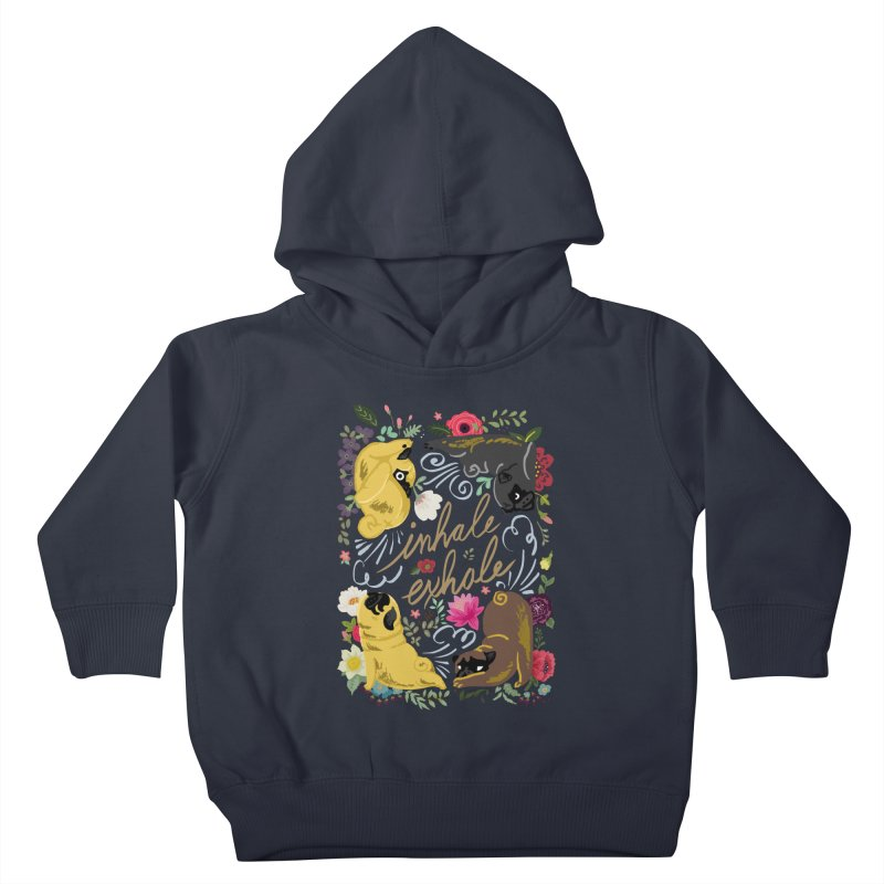 Inhale Exhale Pug Yoga Kids Toddler Pullover Hoody by huebucket's Artist Shop