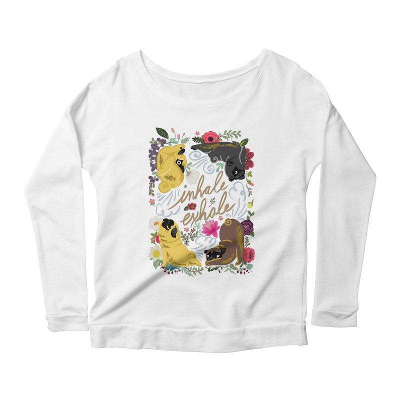 Inhale Exhale Pug Yoga Women's Scoop Neck Longsleeve T-Shirt by huebucket's Artist Shop