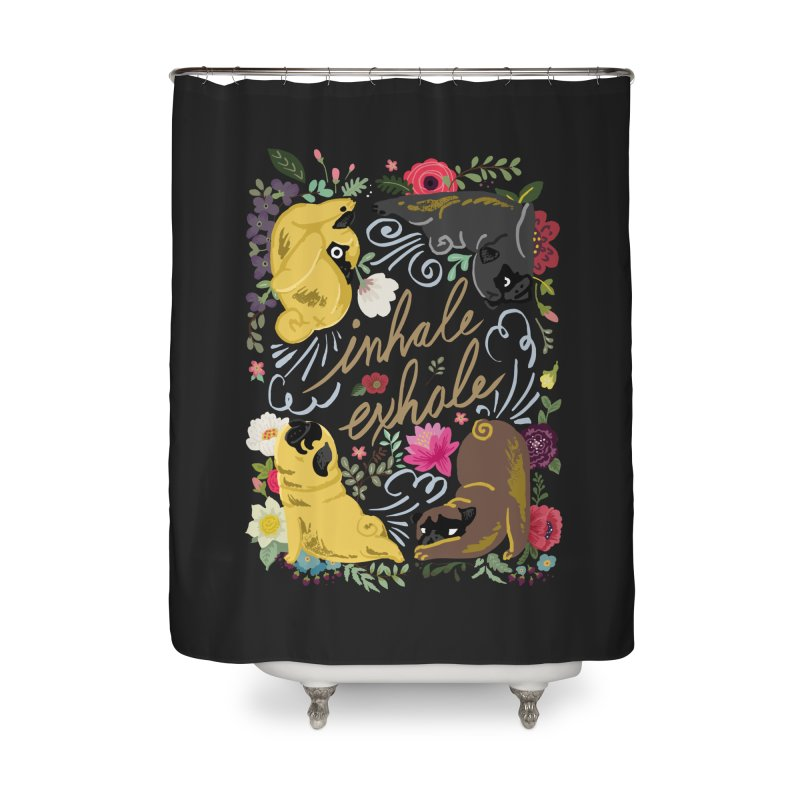 Inhale Exhale Pug Yoga Home Shower Curtain by huebucket's Artist Shop