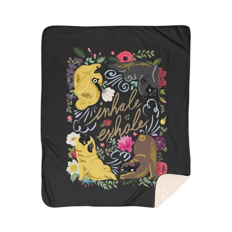 Inhale Exhale Pug Yoga Home Sherpa Blanket Blanket by huebucket's Artist Shop