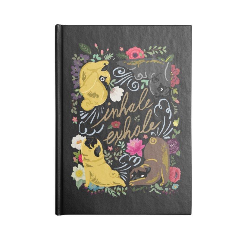 Inhale Exhale Pug Yoga Accessories Notebook by huebucket's Artist Shop