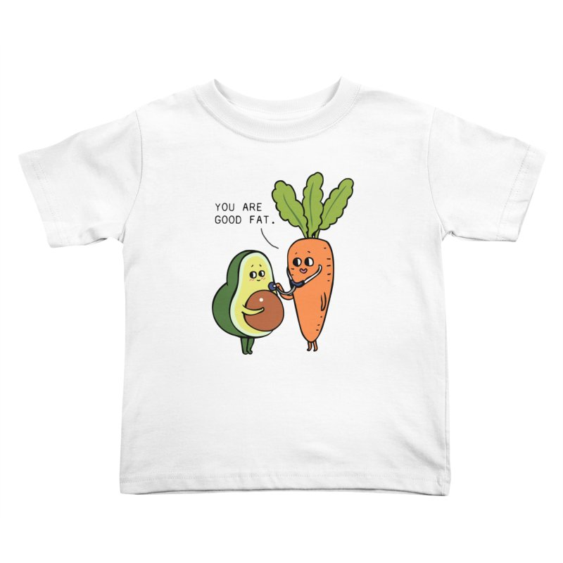 You are good fat Kids Toddler T-Shirt by huebucket's Artist Shop