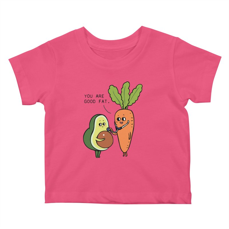 You are good fat Kids Baby T-Shirt by huebucket's Artist Shop