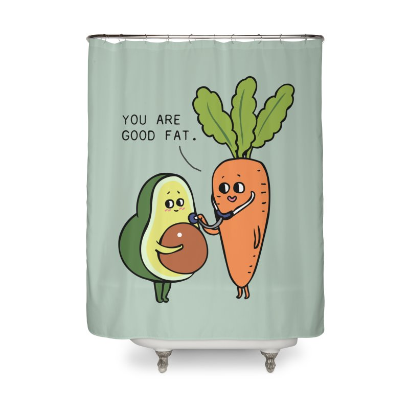 You are good fat Home Shower Curtain by huebucket's Artist Shop
