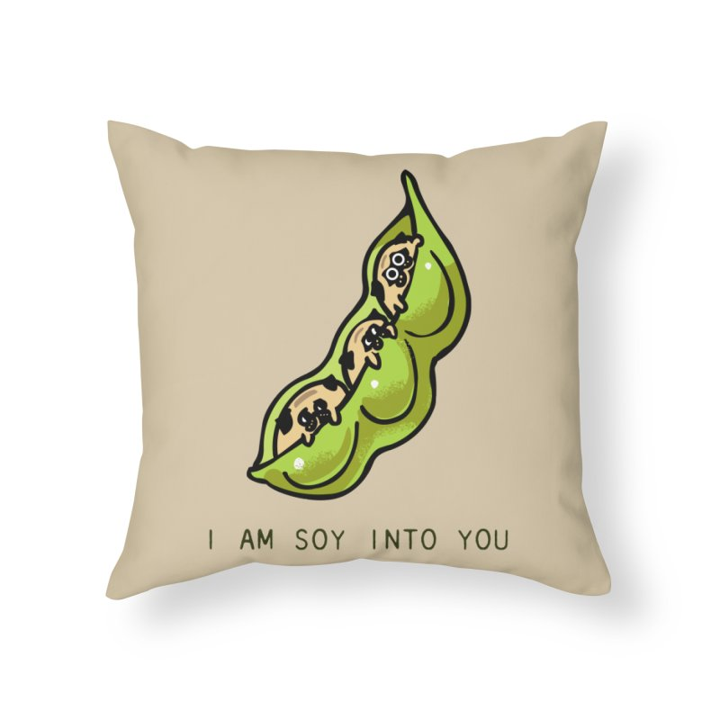 I am soy into you Home Throw Pillow by huebucket's Artist Shop
