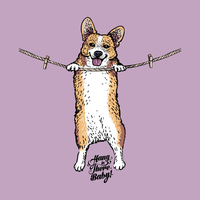 Hang In There Baby Corgi Home Fine Art Print by huebucket's Artist Shop