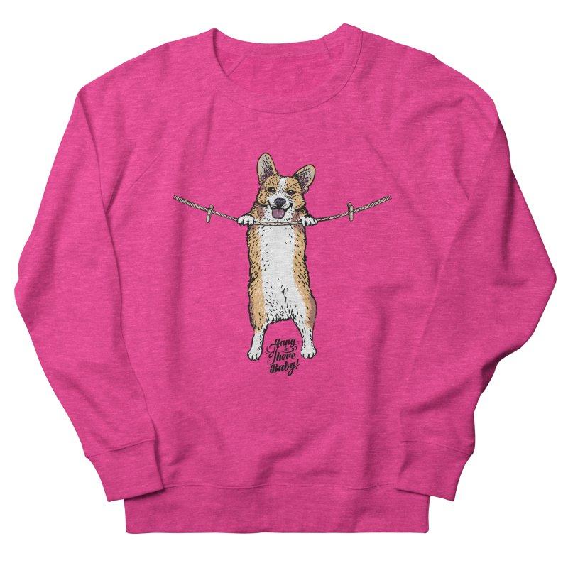 Hang In There Baby Corgi Women's French Terry Sweatshirt by huebucket's Artist Shop