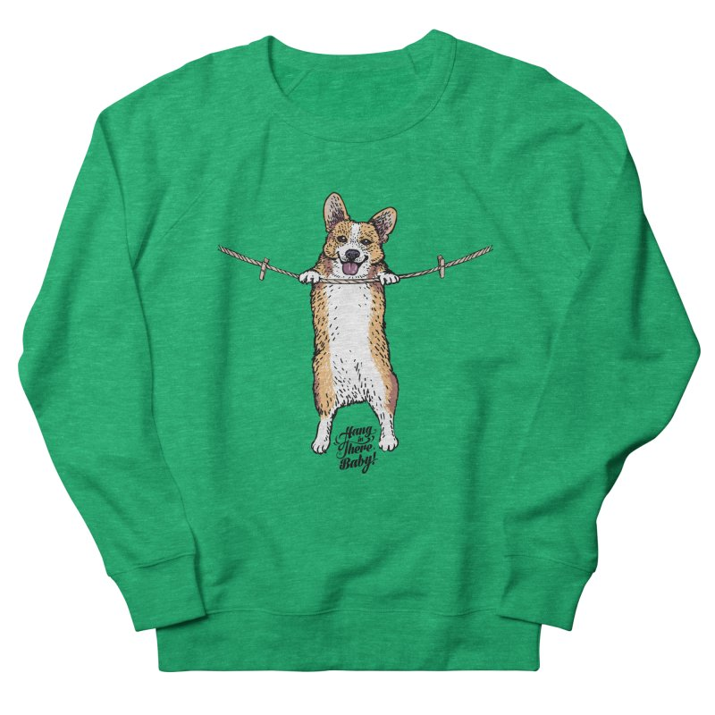 Hang In There Baby Corgi Men's French Terry Sweatshirt by huebucket's Artist Shop