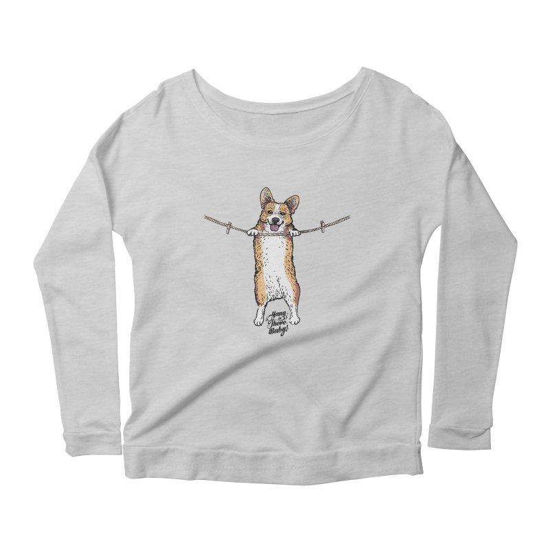 Hang In There Baby Corgi Women's Scoop Neck Longsleeve T-Shirt by huebucket's Artist Shop