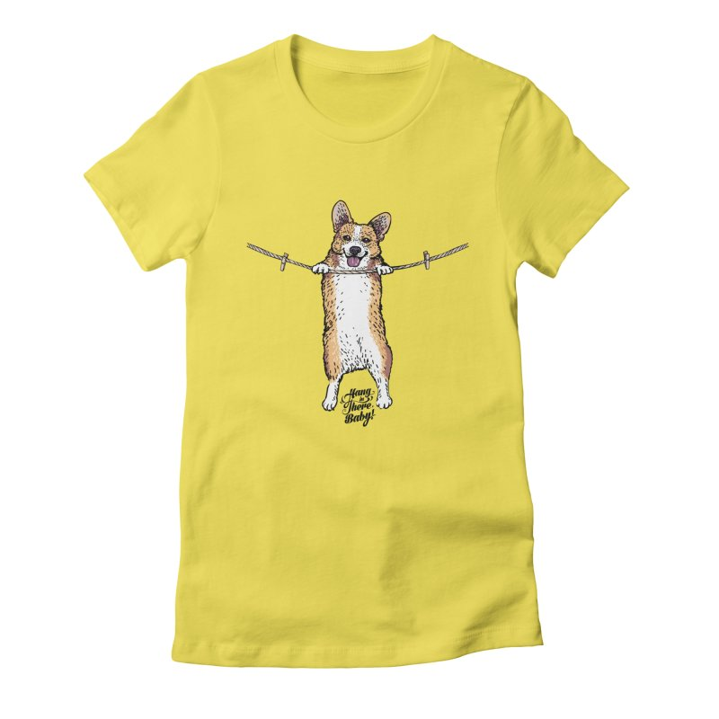 Hang In There Baby Corgi Women's T-Shirt by huebucket's Artist Shop