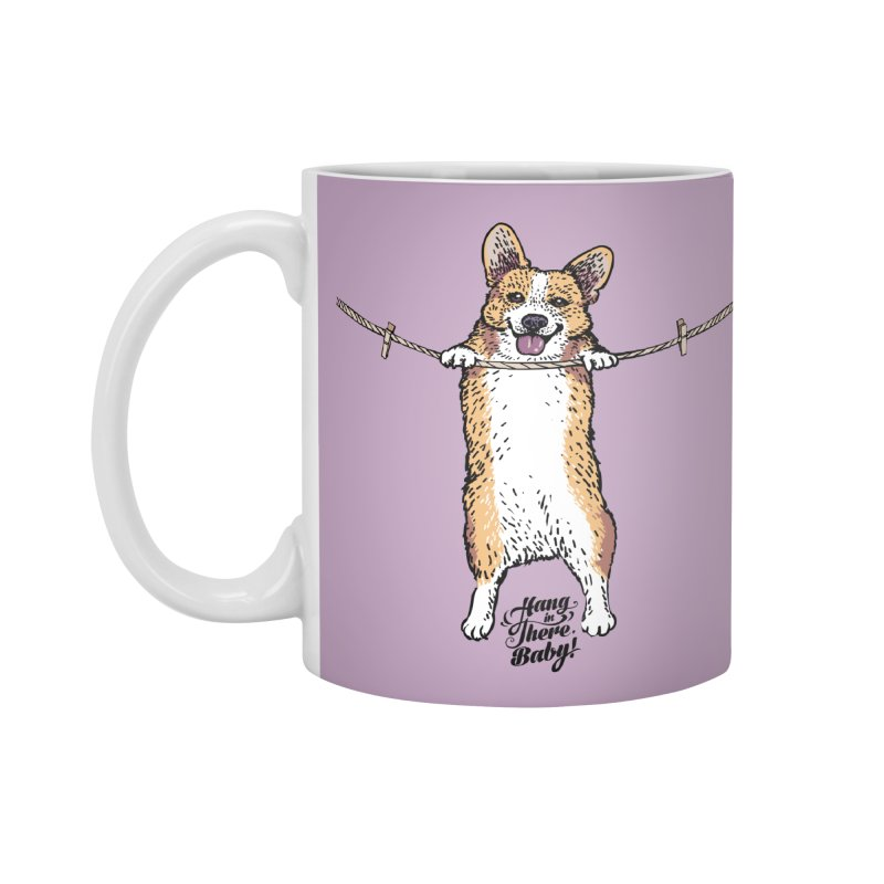 Hang In There Baby Corgi Accessories Mug by huebucket's Artist Shop