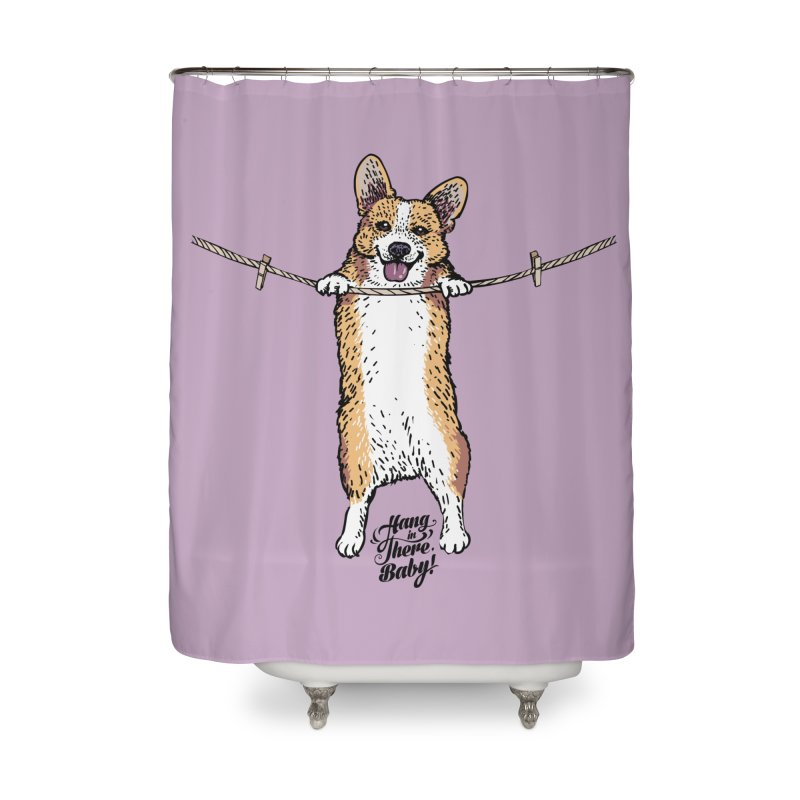 Hang In There Baby Corgi Home Shower Curtain by huebucket's Artist Shop