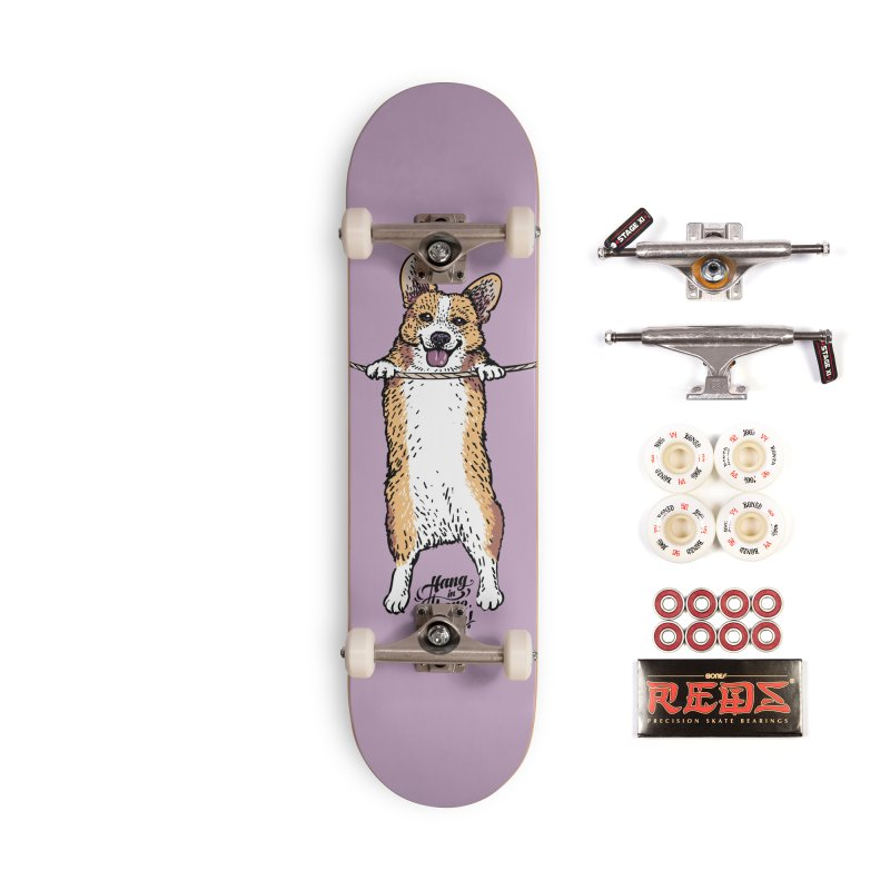 Hang In There Baby Corgi Accessories Complete - Pro Skateboard by huebucket's Artist Shop