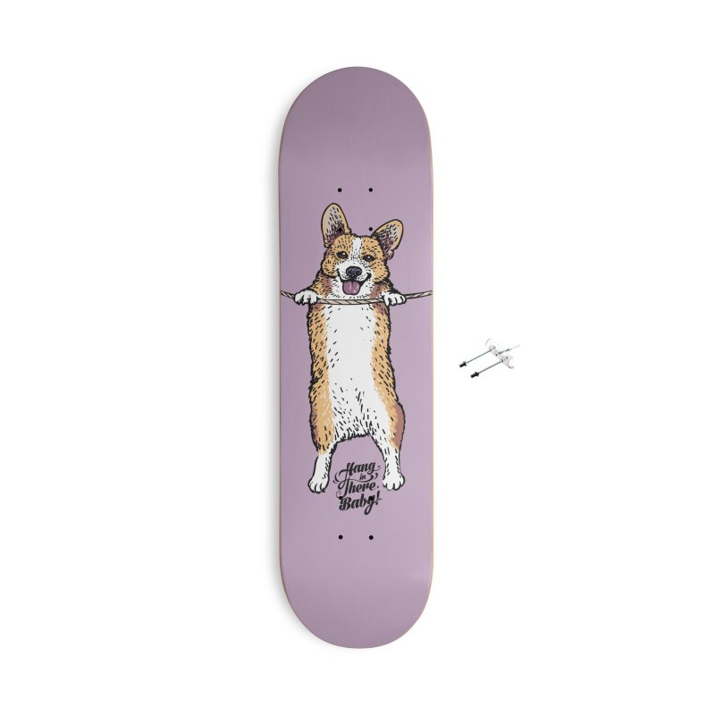 Hang In There Baby Corgi Accessories With Hanging Hardware Skateboard by huebucket's Artist Shop