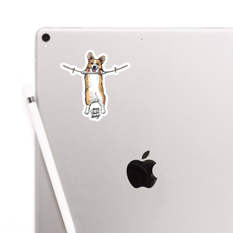 Hang In There Baby Corgi Accessories Sticker by huebucket's Artist Shop