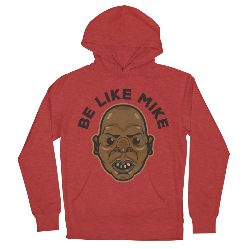 Be Like Mike Men's Pullover Hoody by humandefect1989's Artist Shop