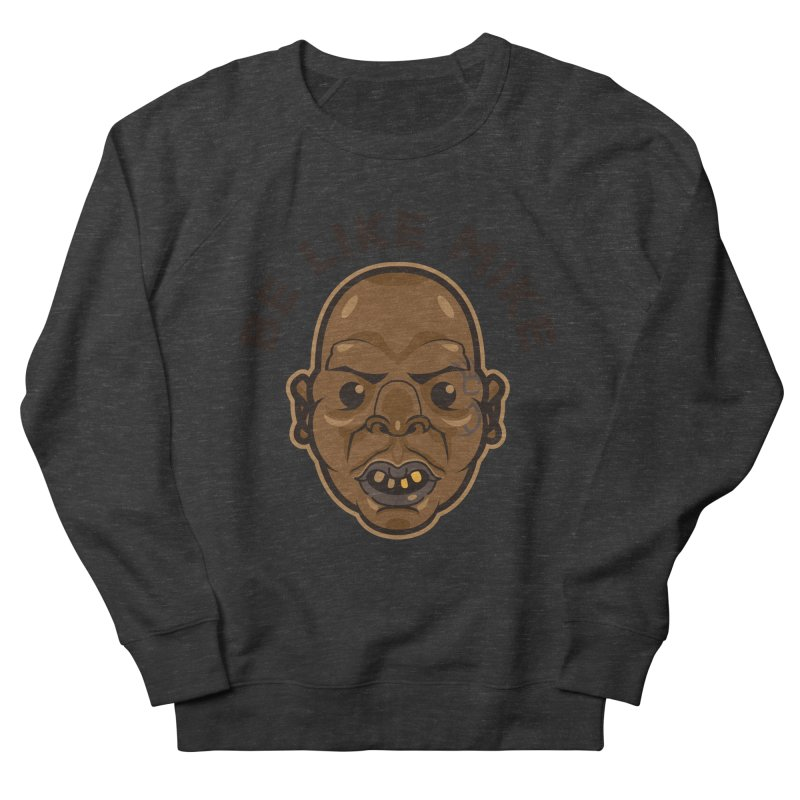 Be Like Mike Men's Sweatshirt by humandefect1989's Artist Shop