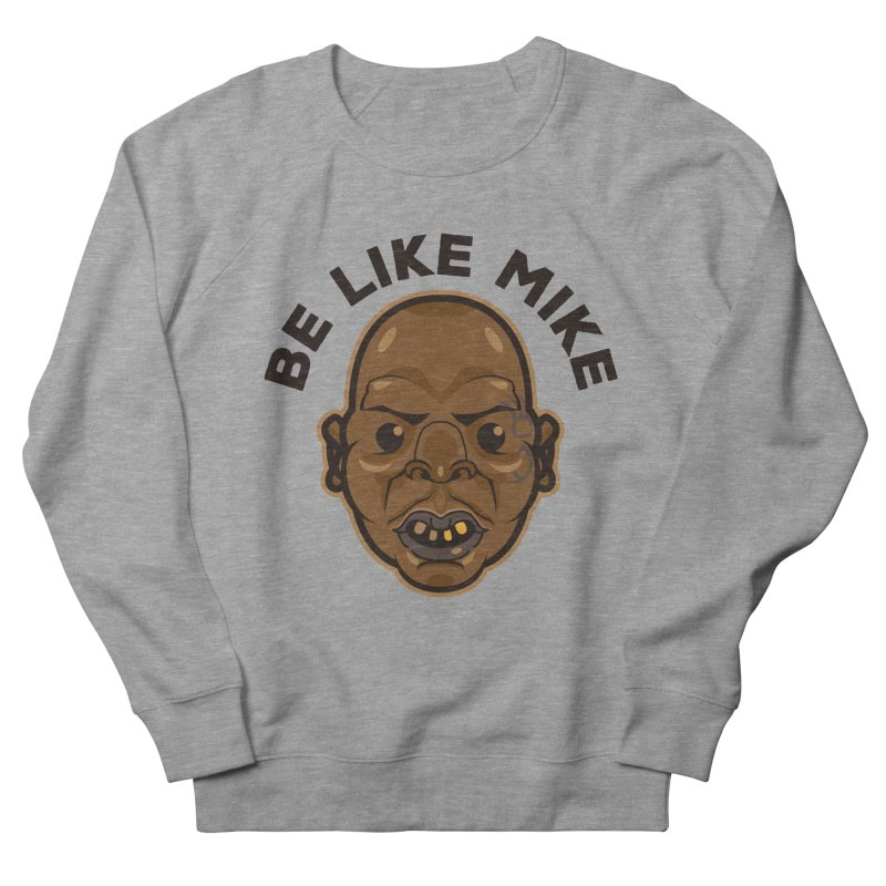 Be Like Mike Men's Sweatshirt by humandefect1989's Artist Shop