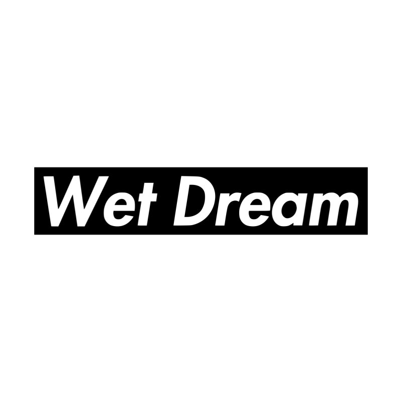 Wet Dream by Hump