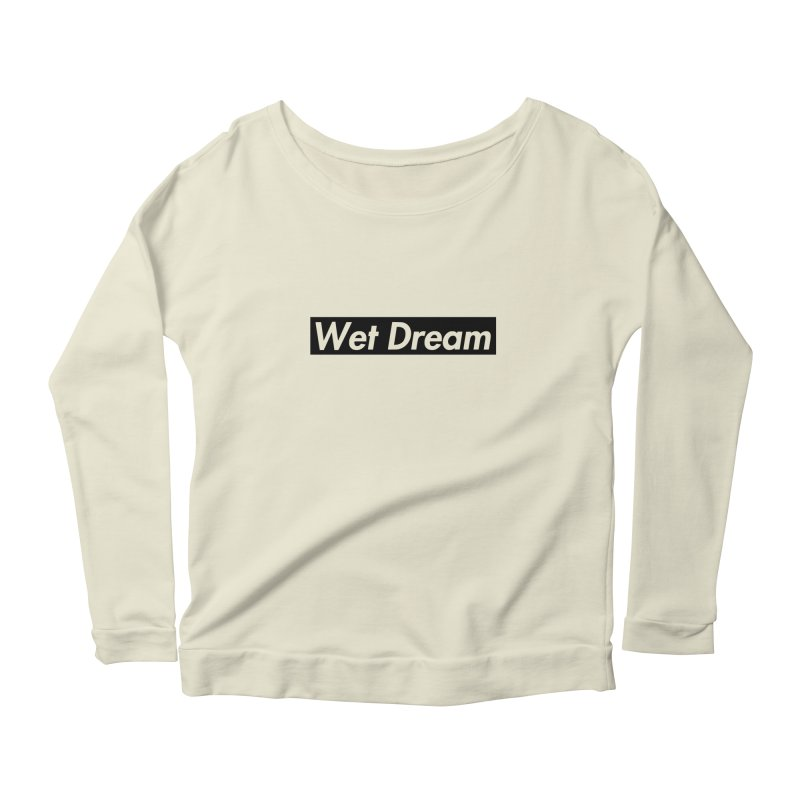 Wet Dream Women's Longsleeve Scoopneck  by Hump