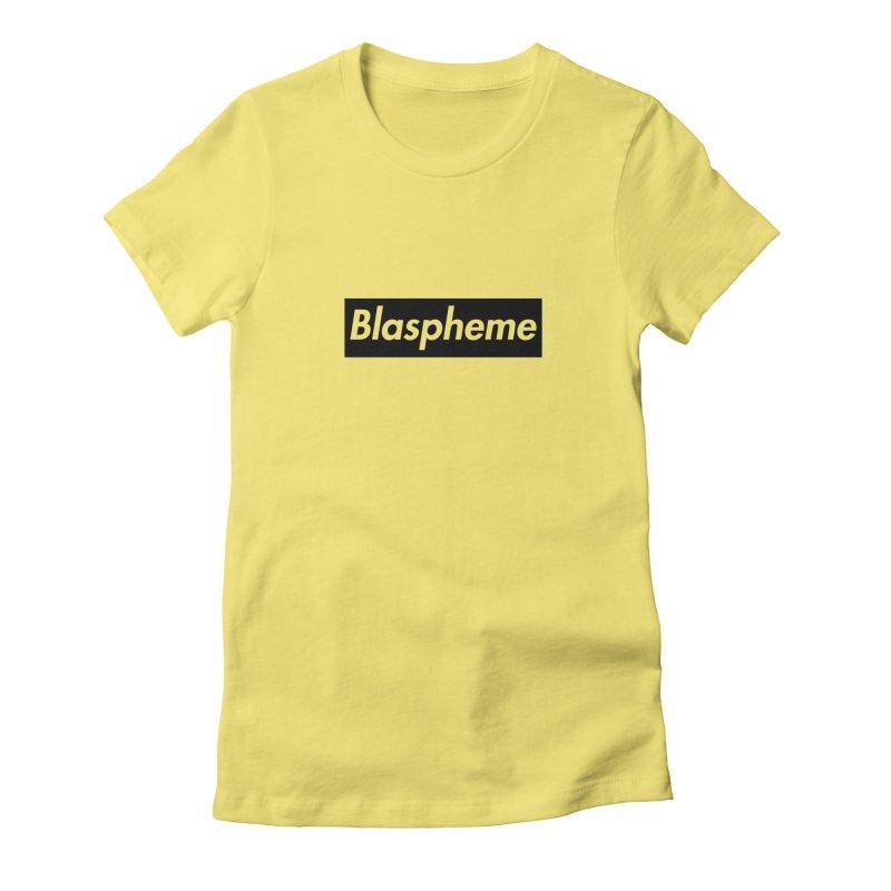 Blaspheme black Women's Fitted T-Shirt by Hump