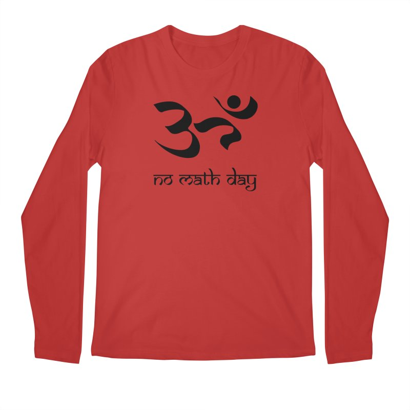 No Math Day (black) Men's Longsleeve T-Shirt by Hump